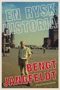 Bengt Jangfeldts: En rysk historia