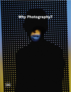 The triennial runs from February 21 to May 16 In conjunction with the exhibition, the book Why Photo graphy ?, is published at the publisher Skira Editore (see skira.net).