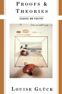 Proofs & Theories: Essays on Poetry,